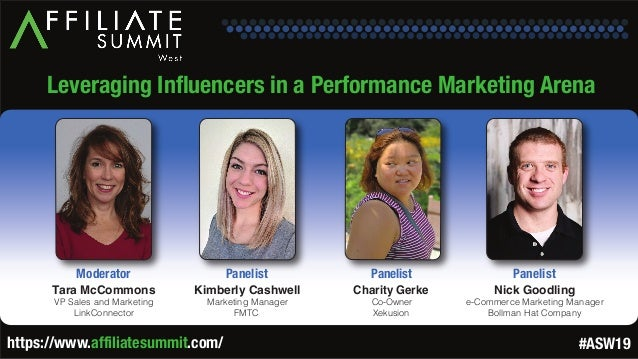 Leveraging Influencers in a Performance Marketing Arena Tara McCommons VP Sales and Marketing LinkConnector Moderator Kimb...