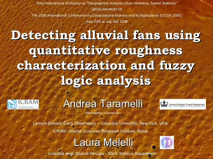 Detecting alluvial fans using quantitative roughness characterization and fuzzy logic analysis Andrea Taramelli [email_add...