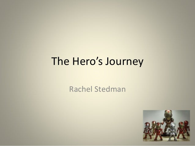 The Hero's Journey Rachel Stedman