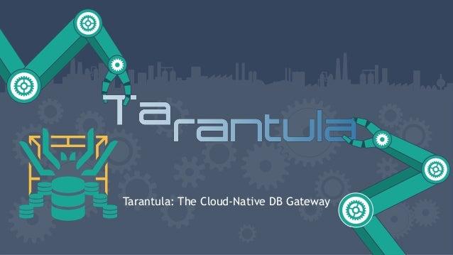 Tarantula: The Cloud-Native DB Gateway