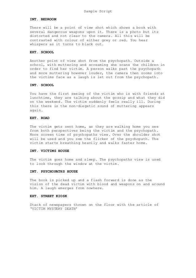 Sample Script INT. BEDROOM There will be a point of view shot which shows a book with several dangerous weapons upon it. T...