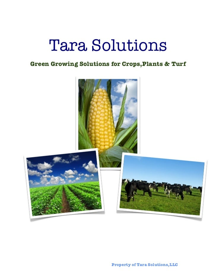 Tara Solutions    Green Growing Solutions for Crops,Plants & Turf	                      	    Property of Tara Solutions,LLC