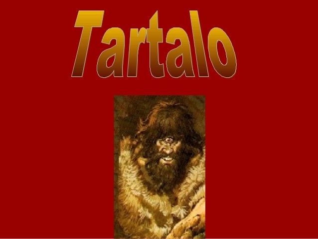 • This name is called a cyclopsor evil genius with one eye onthe forehead, whose maintask is grazing.Who is called Tartalo...
