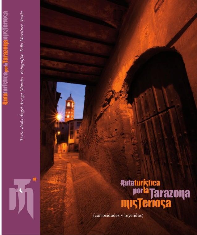 Texto:JesúsÁngelArcegaMoralesFotografía:ToñoMartínezAndía (curiosidades y leyendas) Plan de Competitividad Turística de la...