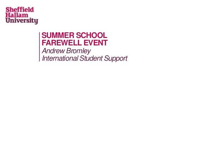 SUMMER SCHOOL FAREWELL EVENT Andrew Bromley International Student Support
