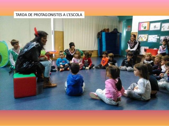 TARDA DE PROTAGONISTES A L'ESCOLA