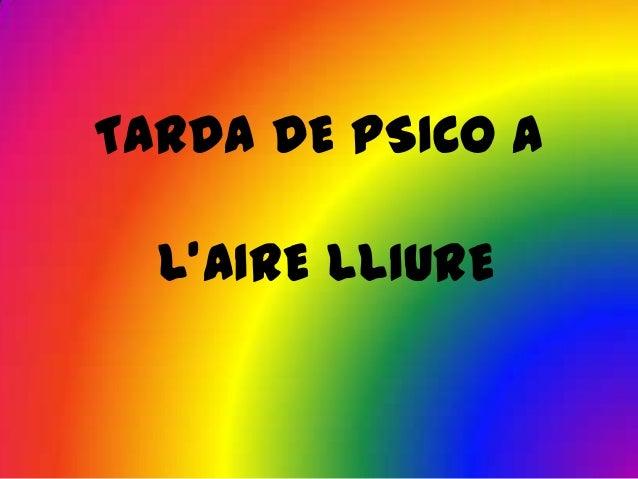 TARDA DE PSICO A L'AIRE LLIURE