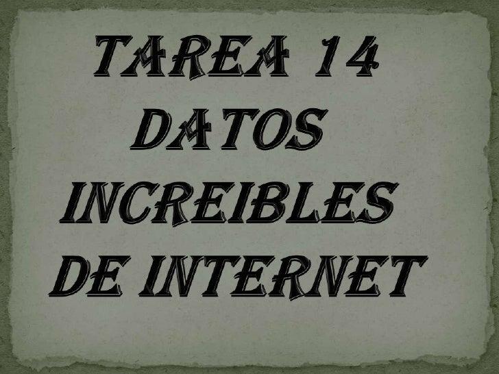 DATOS INCREIBLES DE INTERNET.La historia de internet inicia en 1957, cuando la uniónsoviética lanzo el sputnik primer saté...