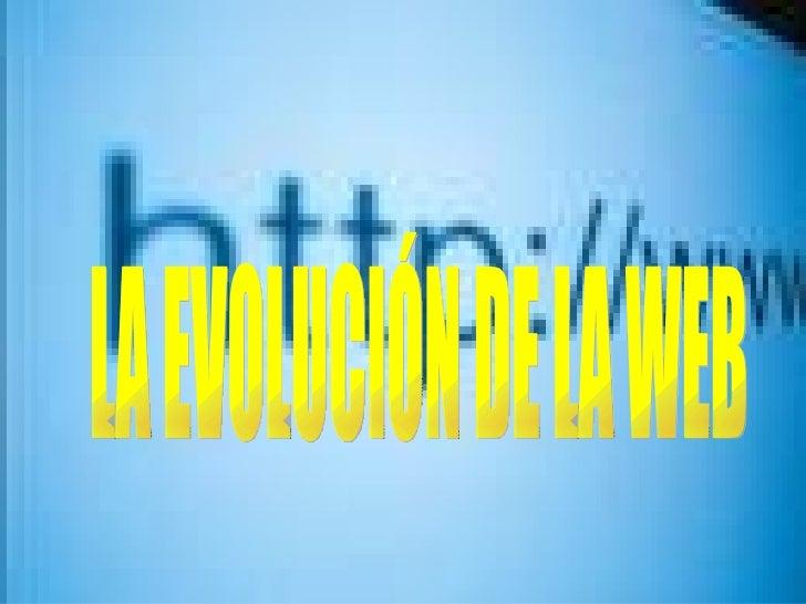 LA EVOLUCIÓN DE LA WEB