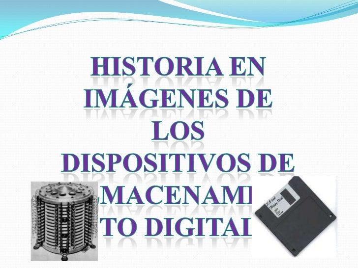 Historia en imágenes de los dispositivos de almacenamiento digital <br />