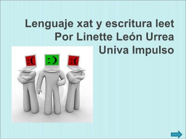 •Introducción. Leet Speak. Lenguaje Xat. Emoticons.