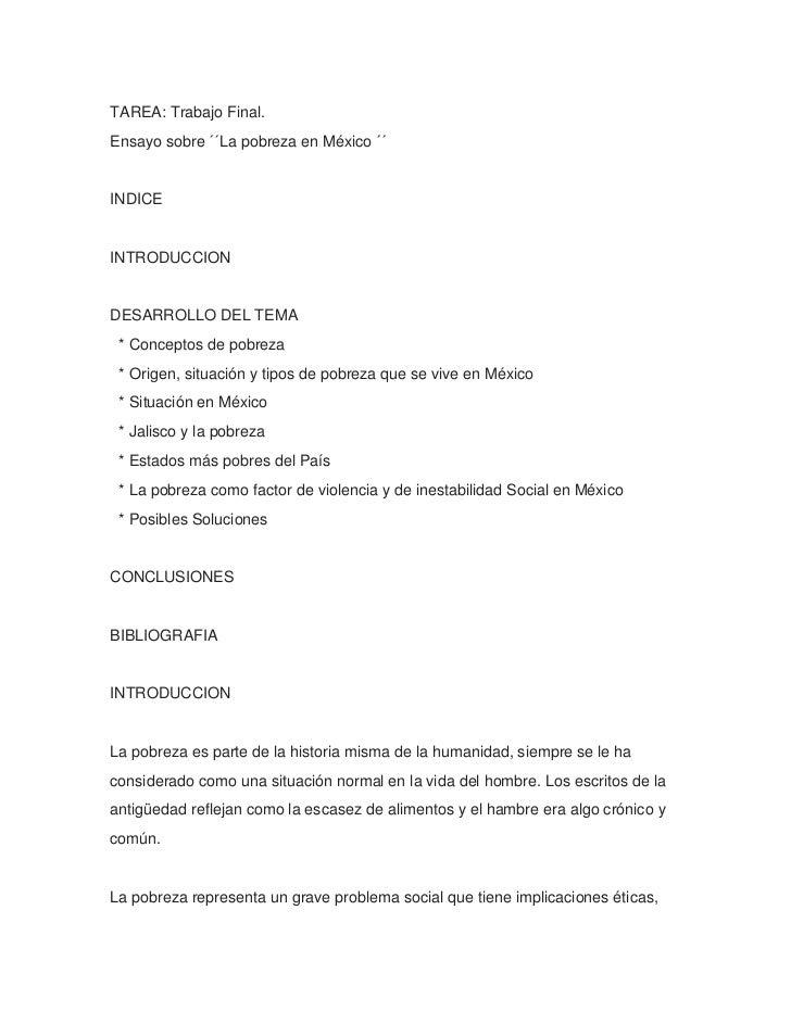 TAREA: Trabajo Final.Ensayo sobre ´´La pobreza en México ´´INDICEINTRODUCCIONDESARROLLO DEL TEMA * Conceptos de pobreza * ...