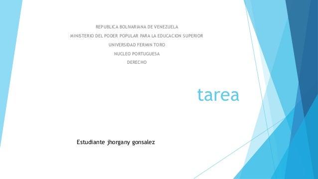 tarea REPUBLICA BOLIVARIANA DE VENEZUELA MINISTERIO DEL PODER POPULAR PARA LA EDUCACION SUPERIOR UNIVERSIDAD FERMIN TORO N...