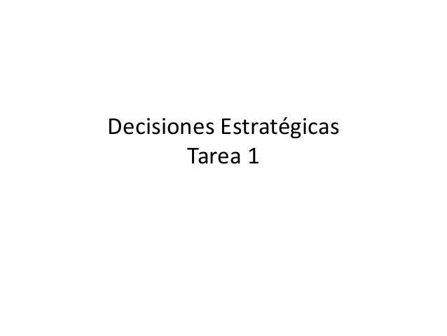 Decisiones Estratégicas Tarea 1