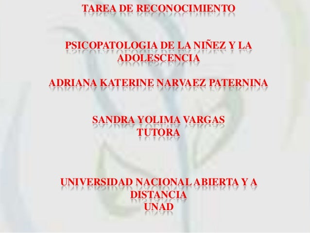 TAREA DE RECONOCIMIENTO  PSICOPATOLOGIA DE LA NIÑEZ Y LA          ADOLESCENCIAADRIANA KATERINE NARVAEZ PATERNINA      SAND...