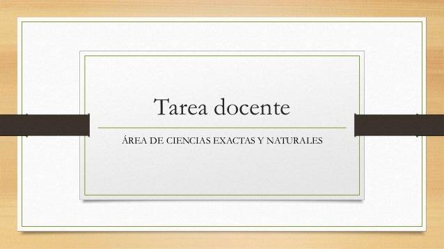 Tarea docente ÁREA DE CIENCIAS EXACTAS Y NATURALES