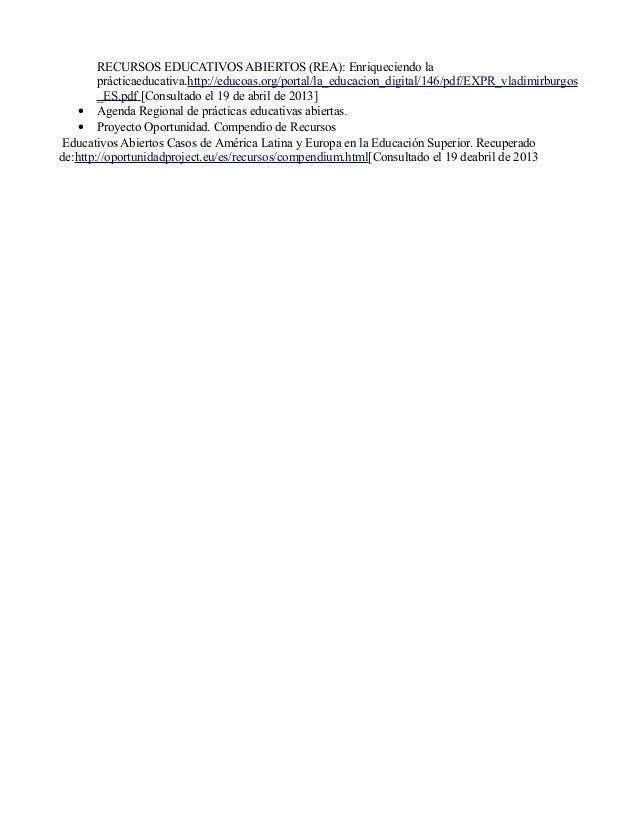 RECURSOS EDUCATIVOS ABIERTOS (REA): Enriqueciendo laprácticaeducativa.http://educoas.org/portal/la_educacion_digital/146/p...