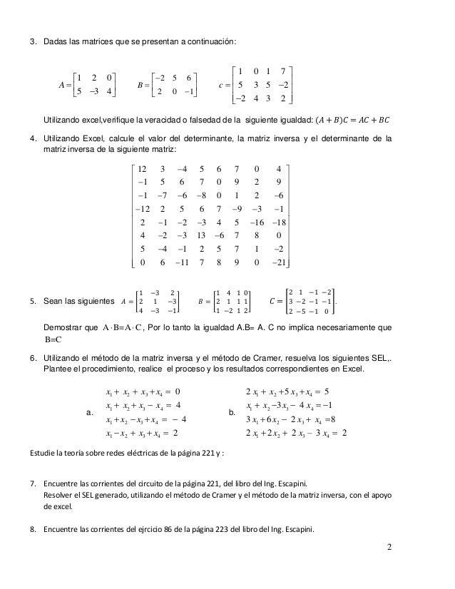 2 3. Dadas las matrices que se presentan a continuación: 2 5 6 2 0 1 1 0 1 7 1 2 0 5 3 5 2 5 3 4 2 4 3 2 BA c       ...