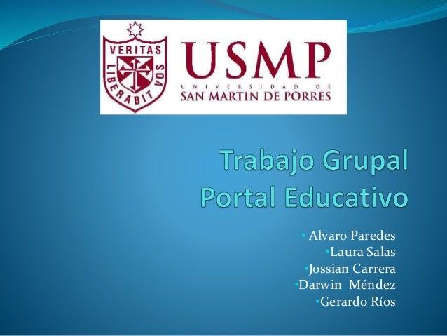 • Alvaro Paredes •Laura Salas •Jossian Carrera •Darwin Méndez •Gerardo Ríos