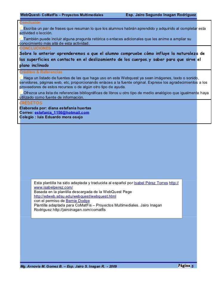 WebQuest- CoMatFis – Proyectos Multimediales                  Esp. Jairo Segundo Inagan Rodriguez Conclusión   Escriba un ...