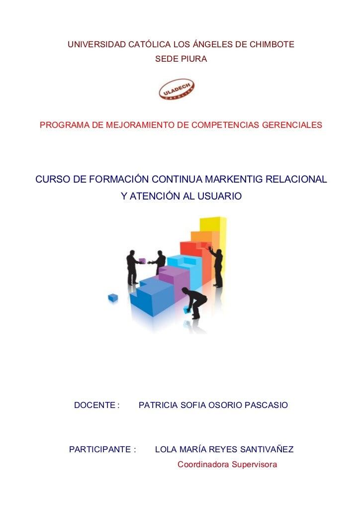 UNIVERSIDAD CATÓLICA LOS ÁNGELES DE CHIMBOTE                         SEDE PIURAPROGRAMA DE MEJORAMIENTO DE COMPETENCIAS GE...
