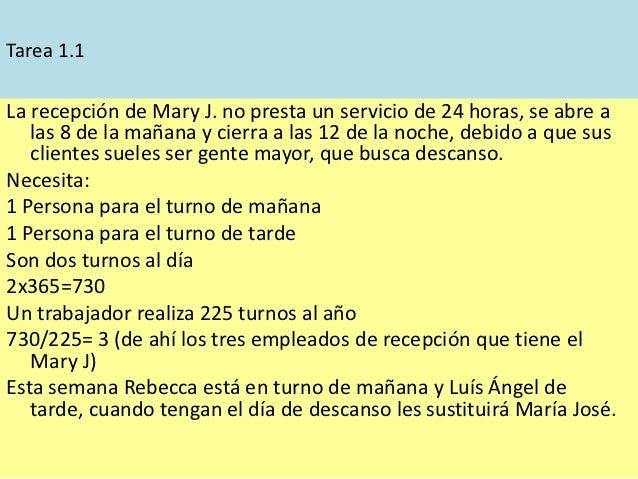 Tarea 1.1La recepción de Mary J. no presta un servicio de 24 horas, se abre a   las 8 de la mañana y cierra a las 12 de la...