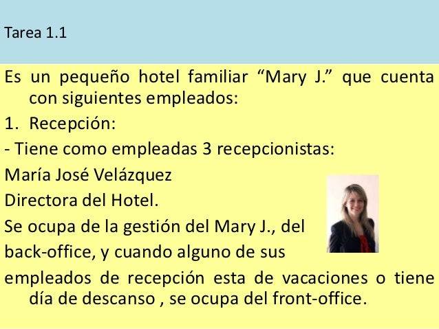 """Tarea 1.1Es un pequeño hotel familiar """"Mary J."""" que cuenta    con siguientes empleados:1. Recepción:- Tiene como empleadas..."""