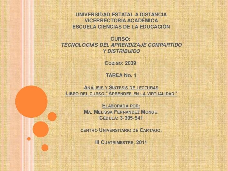 UNIVERSIDAD ESTATAL A DISTANCIA       VICERRECTORÍA ACADÉMICA   ESCUELA CIENCIAS DE LA EDUCACIÓN                CURSO:TECN...
