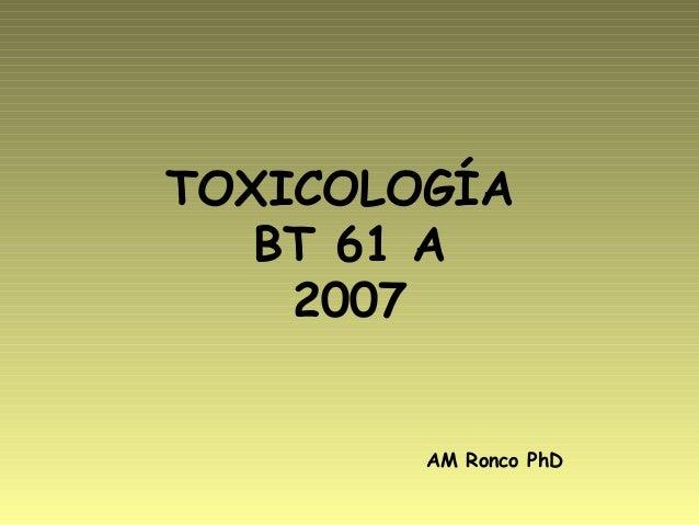 TOXICOLOGÍA BT 61 A 2007 AM Ronco PhD
