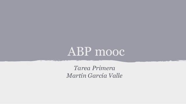 ABP mooc Tarea Primera Martín García Valle
