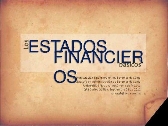 Los  ESTADOS    FINANCIER           básicos    OS  Administración Financiera en los Sistemas de Salud         Maestría en ...