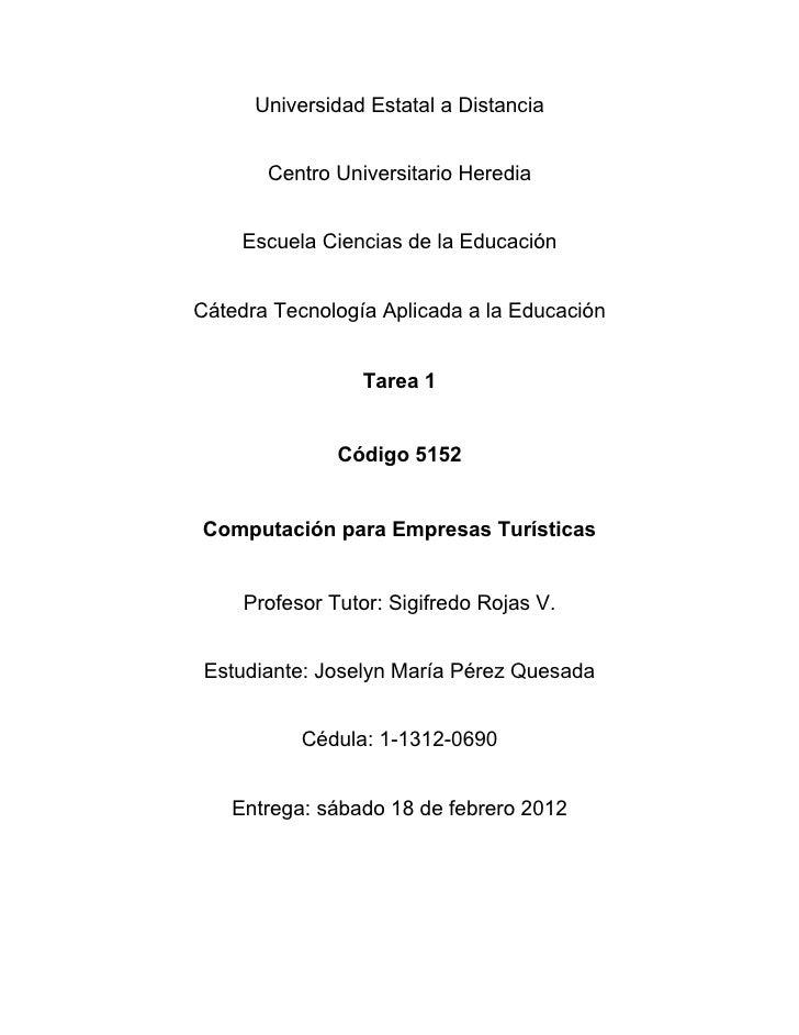 Universidad Estatal a Distancia       Centro Universitario Heredia    Escuela Ciencias de la EducaciónCátedra Tecnología A...