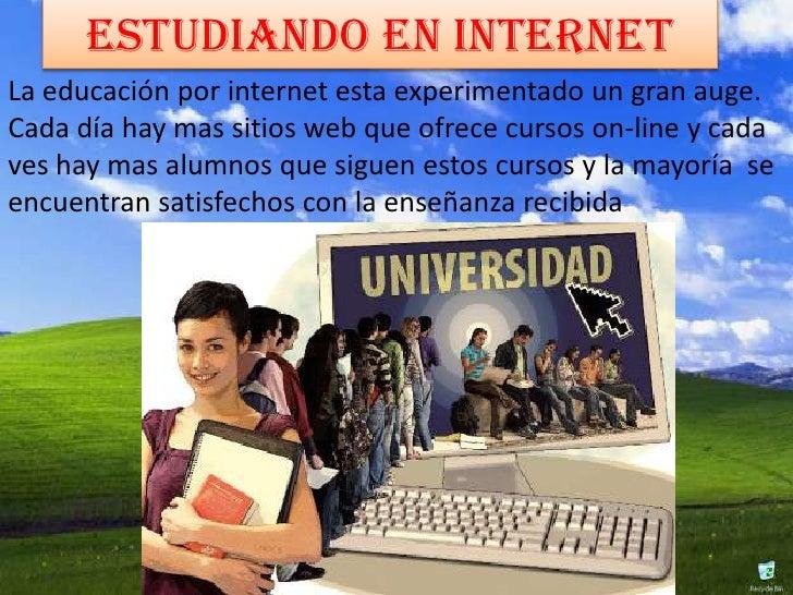 Estudiando en internetLa educación por internet esta experimentado un gran auge.Cada día hay mas sitios web que ofrece cur...