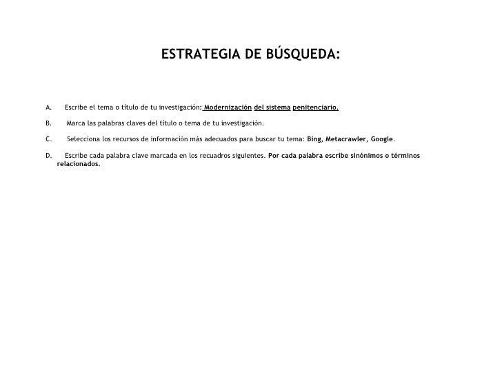 ESTRATEGIA DE BÚSQUEDA:   A.     Escribe el tema o título de tu investigación: Modernización del sistema penitenciario.  B...