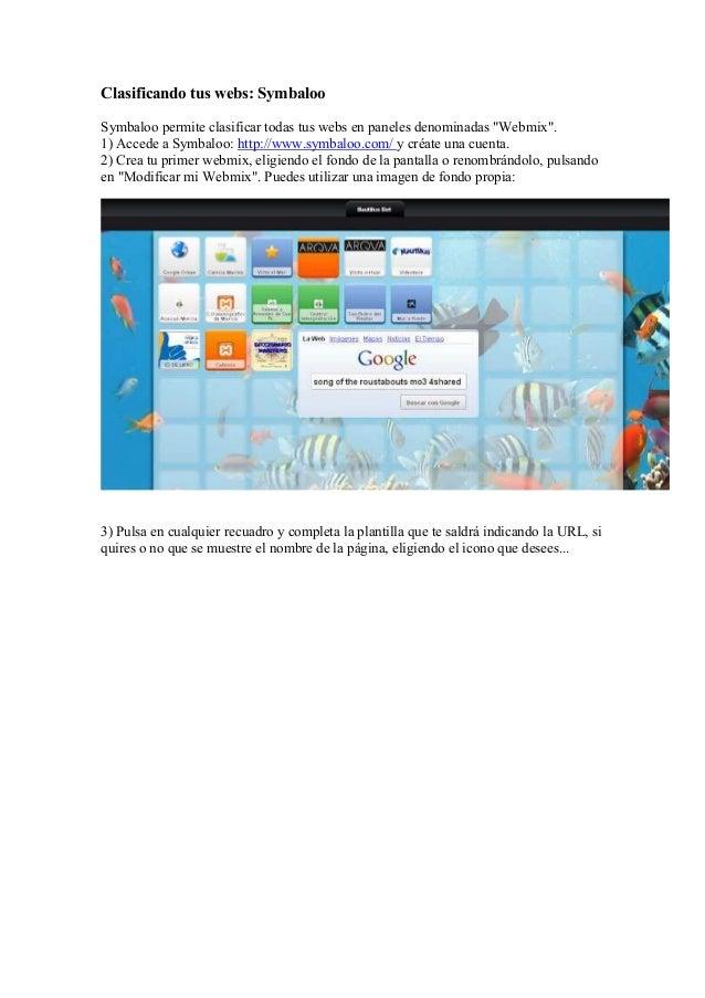 "Clasificando tus webs: SymbalooSymbaloo permite clasificar todas tus webs en paneles denominadas ""Webmix"".1) Accede a Symb..."