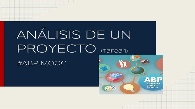 ANÁLISIS DE UN PROYECTO (tarea 1) #ABP Mooc