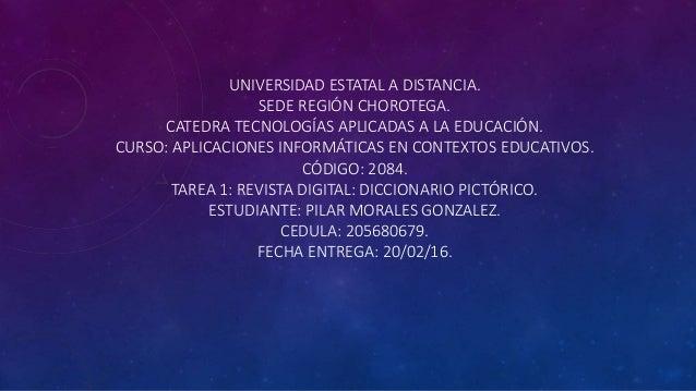 UNIVERSIDAD ESTATAL A DISTANCIA. SEDE REGIÓN CHOROTEGA. CATEDRA TECNOLOGÍAS APLICADAS A LA EDUCACIÓN. CURSO: APLICACIONES ...