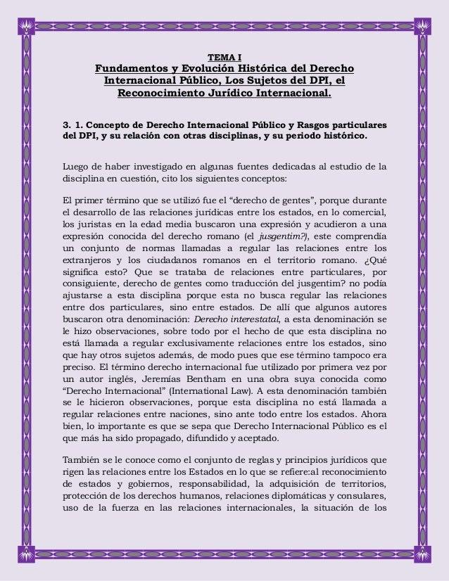 TEMA I Fundamentos y Evolución Histórica del Derecho Internacional Público, Los Sujetos del DPI, el Reconocimiento Jurídic...