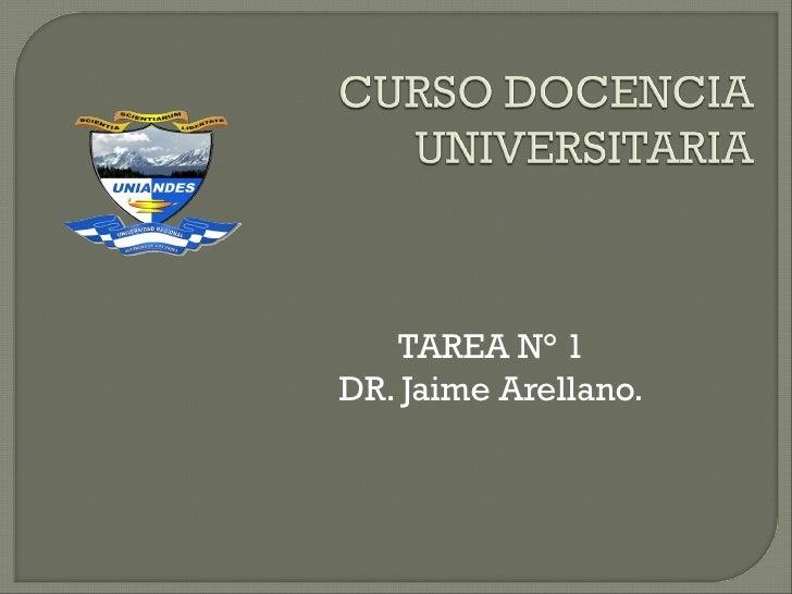 TAREA N° 1DR. Jaime Arellano.
