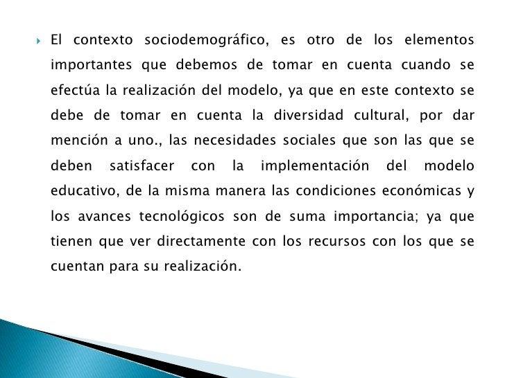 El contexto sociodemográfico, es otro de los elementos importantes que debemos de tomar en cuenta cuando se efectúa la rea...