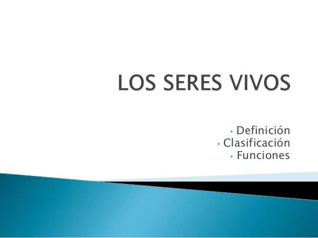 • Definición • Clasificación • Funciones