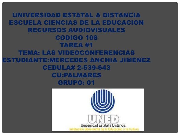 UNIVERSIDAD ESTATAL A DISTANCIA ESCUELA CIENCIAS DE LA EDUCACION      RECURSOS AUDIOVISUALES            CODIGO 108        ...