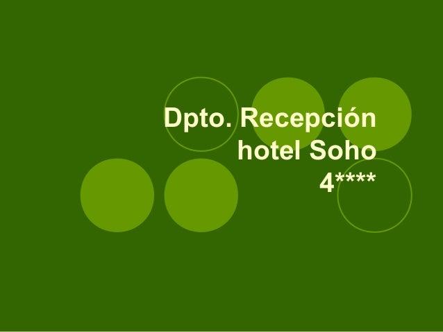 Dpto. Recepción      hotel Soho             4****