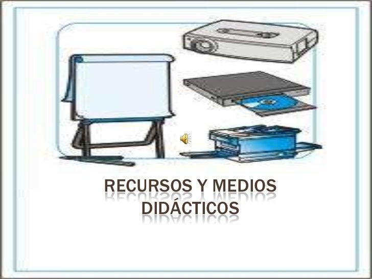 Recursos y medios didácticos<br />