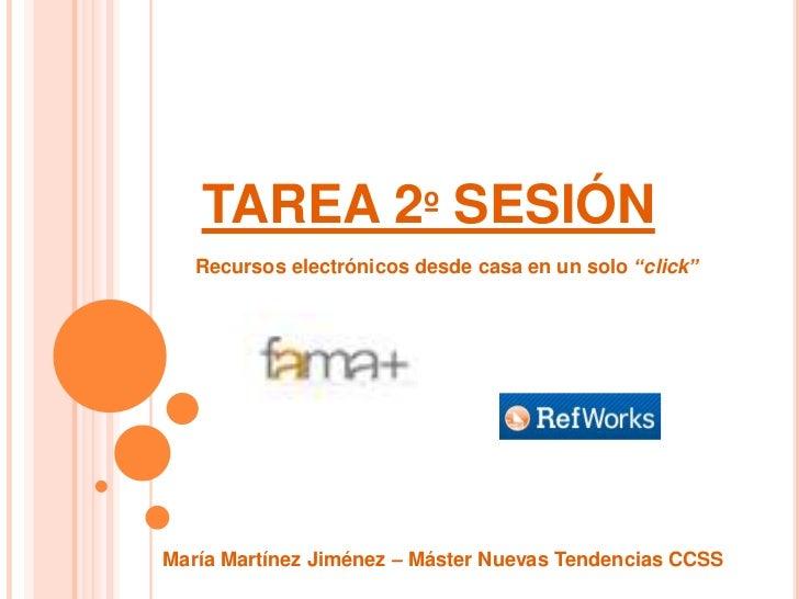 """TAREA 2º SESIÓN   Recursos electrónicos desde casa en un solo """"click""""María Martínez Jiménez – Máster Nuevas Tendencias CCSS"""