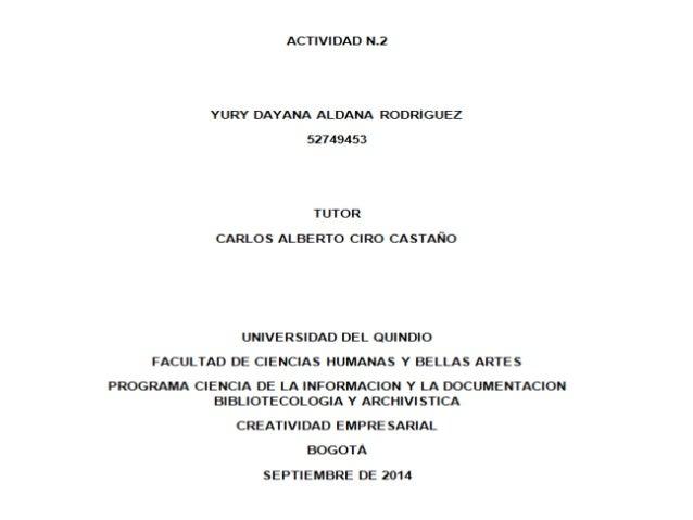 ACT IVI DAD N.2  YURY DAYANA ALDANA RODRTGUEZ 52749453  TUTOR CARLOS ALBERTO CIRO CASTANO  UNIVERSIDAD DEL QUINDIO FACULTA...