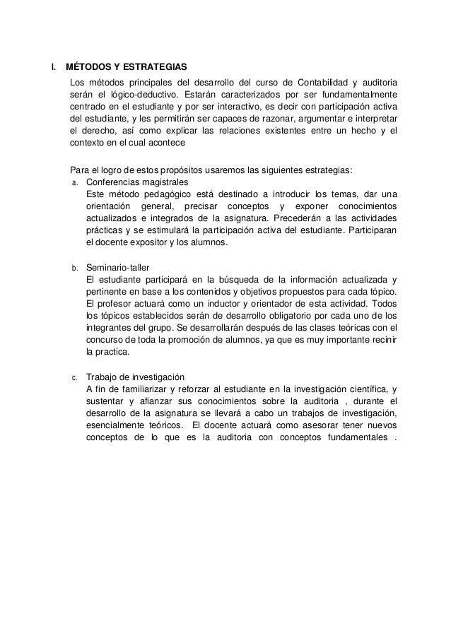 I. MÉTODOS Y ESTRATEGIAS Los métodos principales del desarrollo del curso de Contabilidad y auditoria serán el lógico-dedu...