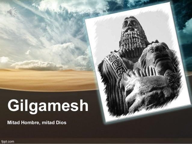 Gilgamesh Mitad Hombre, mitad Dios