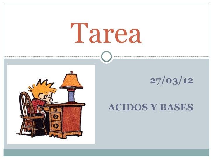 Tarea        27/03/12  ACIDOS Y BASES