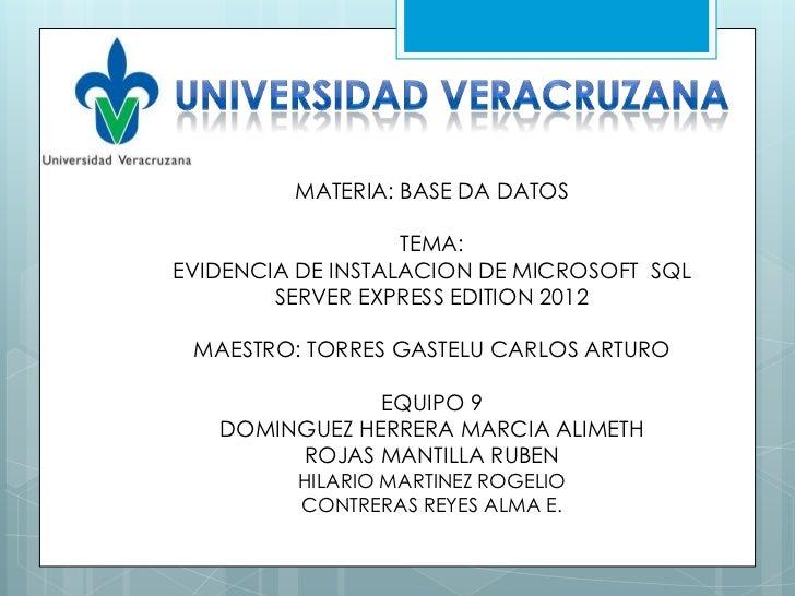 MATERIA: BASE DA DATOS                   TEMA:EVIDENCIA DE INSTALACION DE MICROSOFT SQL        SERVER EXPRESS EDITION 2012...